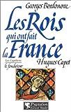 echange, troc Georges Bordonove - Les rois qui ont fait la France. [Les Capétiens]