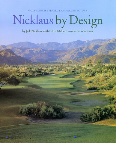 Nicklaus by Design: Golf Course Strategy and Architecture, Jack Nicklaus; Chris Millard