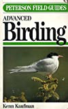 Peterson Field Guide(R) to Advanced Birding (Peterson Field Guide Series) (0395533767) by Kaufman, Kenn