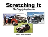 img - for Stretching It: The Story of the Limousine [R-301] book / textbook / text book