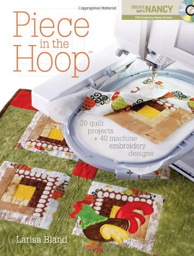Best Deals! Piece in the Hoop: 20 Quilt Projects + 40 Machine Embroidery Designs