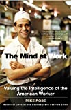 The Mind at Work: Valuing the Intelligence of the American Worker (0143035576) by Mike Rose