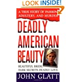 Deadly American Beauty (St. Martin's True Crime Library) by John Glatt
