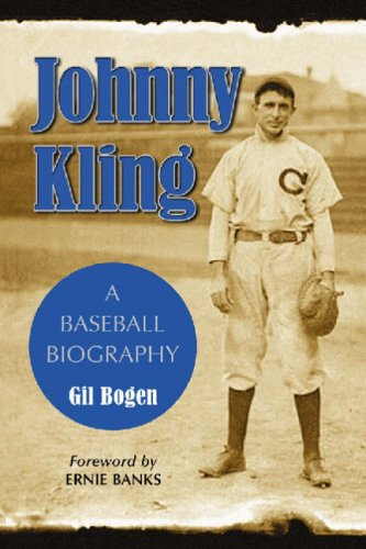 Johnny Kling: A Baseball Biography