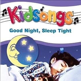 Amazon.com: Kidsongs: Good Night, Sleep Tight: Kidsongs: MP3 Downloads