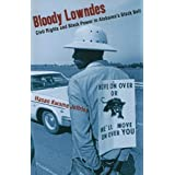 Bloody Lowndes: Civil Rights and Black Power in Alabama's Black Belt by Jeffries, Hasan Kwame [2010]