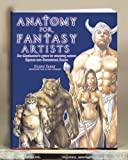 Anatomy for Fantasy Artists: An Illustrator's Guide to Creating Action Figures and Fantastical Forms (0715320289) by Fabry, Glenn
