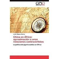 China en África: aproximación a unas relaciones controvertidas: La política del gigante asiático en África
