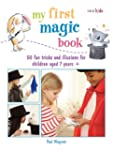 My First Magic Book: 50 Fun Tricks an...