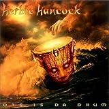 DIS IS DA DRUM(reissue) by HERBIE HANCOCK (2005-06-22)