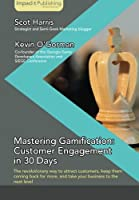 Mastering Gamification: Customer Engagement in 30 Days Front Cover