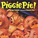 Piggie Pie! Audiobook by Margie Palatani Narrated by Jane Staab