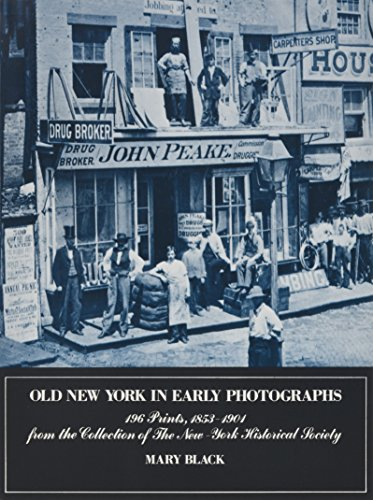 Old New York in Early Photographs, 1853-1901: 196 Prints from the Collection of the New York Historical Society