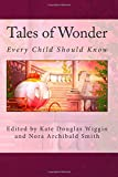 Tales of Wonder: Every Child Should Know