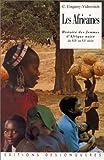 echange, troc Catherine Coquery-Vidrovitch - Les Africaines : Histoire des femmes d'Afrique noire du XIXe au XXe siècle