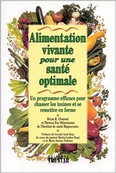 Alimentation vivante pour une sante optimale - Cuisine vivante pour une sante optimale ...