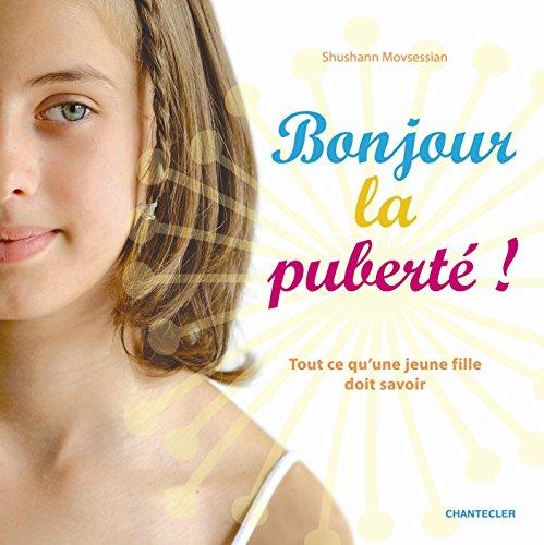 bonjour la puberte ! tout ce qu'une jeune fille doit savoir.