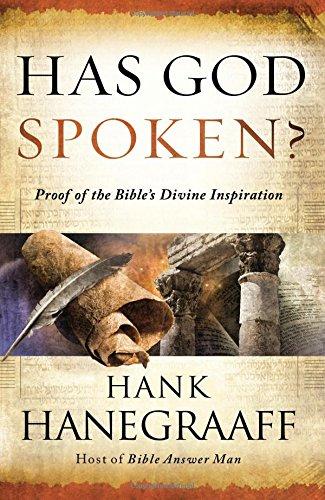 Has God Spoken?: Proof of the Bible?s Divine Inspiration