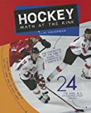 img - for Hockey: Math at the Rink (Math in Sports (Child's World)) book / textbook / text book