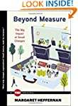 Beyond Measure: The Big Impact of Sma...