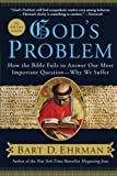 God's Problem: How the Bible Fails to Answer Our Most Important Question--Why We Suffer (0061173924) by Ehrman, Bart D.