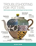 img - for Troubleshooting for Potters: All the Common Problems, Why They Happen, and How to Fix Them book / textbook / text book