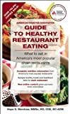 American Diabetes Association Guide to Healthy Restaurant Eating: What to eat in America's most popular chain restaurants