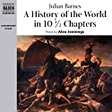 A History of the World in 10 1/2 Chapters Audiobook by Julian Barnes Narrated by Alex Jennings