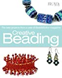 Creative Beading: The Best Projects from a Year of Bead & Button Magazine (Bead & Button Books)
