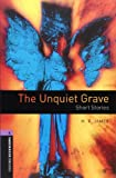 Oxford Bookworms Library: The Unquiet Grave - Short Stories: Level 4: 1400-Word Vocabulary (Oxford Bookworms Library: Stage 4) (0194791912) by James, M.R