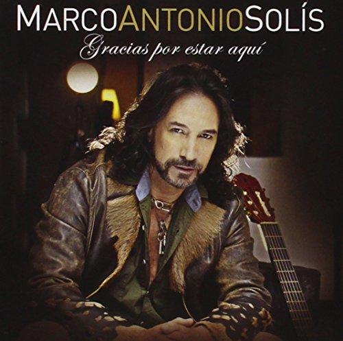 Marco Antonio Solis - Gracias Por Estar Aquâ¡ - Zortam Music
