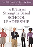 img - for The Brain and Strengths Based School Leadership by Feinstein, Sheryl G., Kiner, Robert W. (2011) Paperback book / textbook / text book