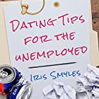 Dating Tips for the Unemployed Audiobook by Iris Smyles Narrated by Amy Landon