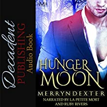 Hunger Moon: Hot Moon Rising, Book 7 Audiobook by Merryn Dexter Narrated by La Petite Mort, Ruby Rivers