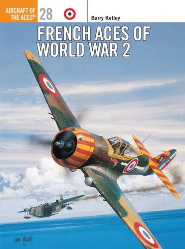 French Aces of World War 2 (Osprey Aircraft of the Aces No 28)