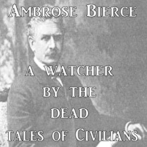 A Watcher by the Dead | [Ambrose Bierce]