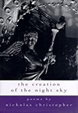 The Creation of the Night Sky 1st edition by Christopher, Nicholas published by Houghton Mifflin Harcourt Hardcover