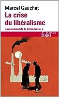 L'avènement de la démocratie, II:La crise du libéralisme: (1880-1914)