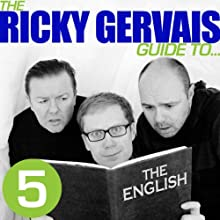 Ricky Gervais Guide to... THE ENGLISH (       UNABRIDGED) by Ricky Gervais, Steve Merchant & Karl Pilkington Narrated by Ricky Gervais, Steve Merchant & Karl Pilkington