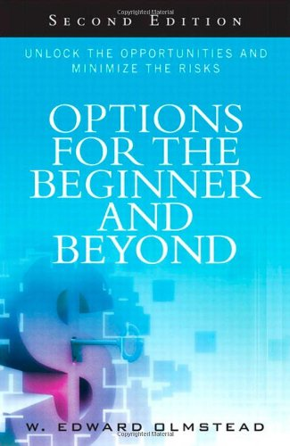 Options for the Beginner and Beyond: Unlock the Opportunities and Minimize the Risks (2nd Edition)