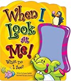 When I Look at Me!: What Do I See?
