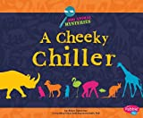 img - for A Cheeky Chiller: A Zoo Animal Mystery (Zoo Animal Mysteries) book / textbook / text book