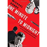 One Minute to Midnight: Kennedy, Khrushchev, and Castro on the Brink of Nuclear Warby Michael Dobbs