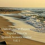 Popular Hits on Spanish Acoustic Guitar, Vol. 1