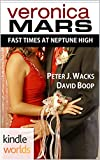 img - for Veronica Mars - the TV series: Fast Times at Neptune High (Kindle Worlds Novella) book / textbook / text book