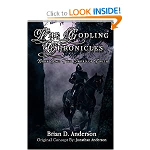 The Godling Chronicles: The Sword of Truth (Volume 1) Brian D. Anderson and Jonathan Anderson