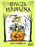 La bruja madrina / Scary Godmother (Spanish Edition) (8467906170) by Thompson, Jill