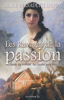 Le moulin du loup 05 : Les ravages de la passion, Dupuy, Marie-Bernadette