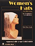 Women's Hats of the 20th Century for Designers and Collectors: For Designers and Collectors