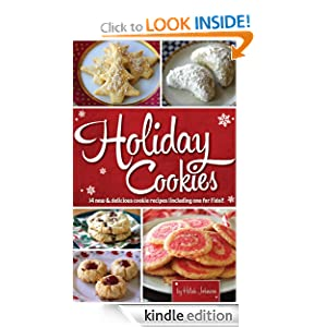 Free Kindle Book: Holiday Cookies: 14 New and Delicious Cookie Recipes (including one for Fido)!, by Hilah Johnson